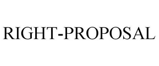 mark for RIGHT-PROPOSAL, trademark #77276464