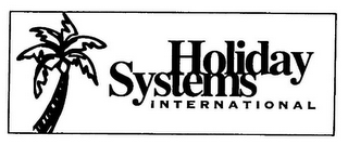 mark for HOLIDAY SYSTEMS INTERNATIONAL, trademark #77280198