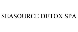 mark for SEASOURCE DETOX SPA, trademark #77280404