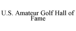 mark for U.S. AMATEUR GOLF HALL OF FAME, trademark #77282663