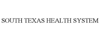 mark for SOUTH TEXAS HEALTH SYSTEM, trademark #77285537
