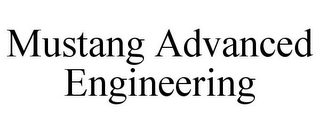 mark for MUSTANG ADVANCED ENGINEERING, trademark #77285893