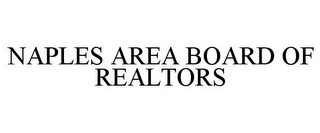 mark for NAPLES AREA BOARD OF REALTORS, trademark #77286556