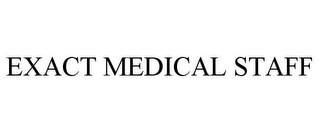 mark for EXACT MEDICAL STAFF, trademark #77286920