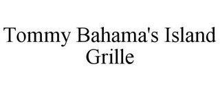 mark for TOMMY BAHAMA'S ISLAND GRILLE, trademark #77287045