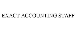 mark for EXACT ACCOUNTING STAFF, trademark #77287055