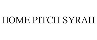 mark for HOME PITCH SYRAH, trademark #77287672