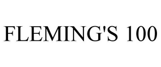 mark for FLEMING'S 100, trademark #77288386