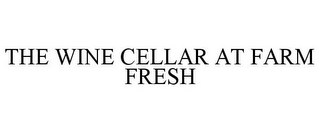 mark for THE WINE CELLAR AT FARM FRESH, trademark #77288513
