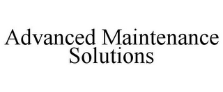 mark for ADVANCED MAINTENANCE SOLUTIONS, trademark #77294988