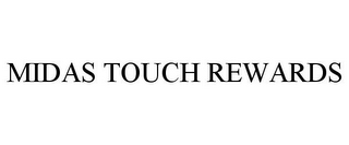 mark for MIDAS TOUCH REWARDS, trademark #77295131