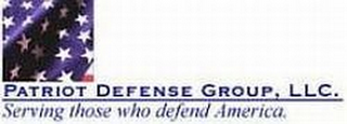 mark for PATRIOT DEFENSE GROUP, LLC. SERVING THOSE WHO DEFEND AMERICA., trademark #77295176