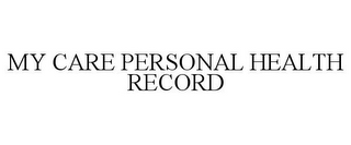 mark for MY CARE PERSONAL HEALTH RECORD, trademark #77295886