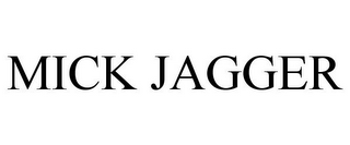 mark for MICK JAGGER, trademark #77297238