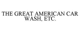 mark for THE GREAT AMERICAN CAR WASH, ETC., trademark #77298234