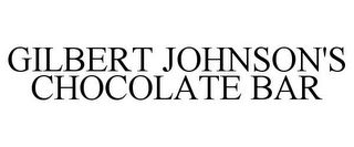 mark for GILBERT JOHNSON'S CHOCOLATE BAR, trademark #77302226