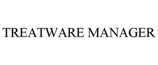 mark for TREATWARE MANAGER, trademark #77302386