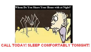 mark for WHOM DO YOU SHARE YOUR HOME WITH AT NIGHT? CALL TODAY! SLEEP COMFORTABLY TONIGHT!, trademark #77304522