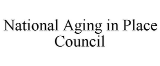 mark for NATIONAL AGING IN PLACE COUNCIL, trademark #77306069