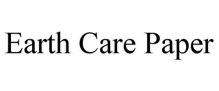 mark for EARTH CARE PAPER, trademark #77307428
