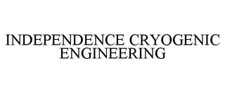 mark for INDEPENDENCE CRYOGENIC ENGINEERING, trademark #77308233