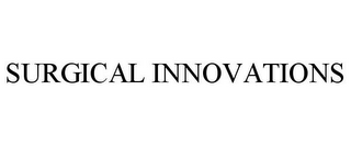 mark for SURGICAL INNOVATIONS, trademark #77310340