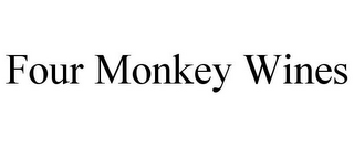 mark for FOUR MONKEY WINES, trademark #77310519