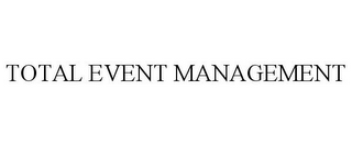 mark for TOTAL EVENT MANAGEMENT, trademark #77310863