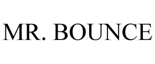 mark for MR. BOUNCE, trademark #77312017