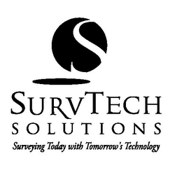 mark for S SURVTECH SOLUTIONS SURVEYING TODAY WITH TOMORROW'S TECHNOLOGY, trademark #77312611