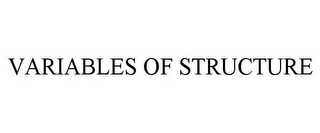 mark for VARIABLES OF STRUCTURE, trademark #77313391