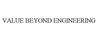 mark for VALUE BEYOND ENGINEERING, trademark #77314491