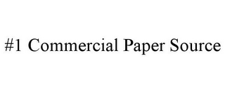 mark for #1 COMMERCIAL PAPER SOURCE, trademark #77316260