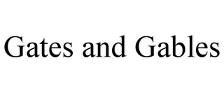 mark for GATES AND GABLES, trademark #77318699