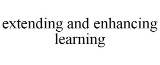 mark for EXTENDING AND ENHANCING LEARNING, trademark #77324986