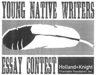 mark for YOUNG NATIVE WRITERS ESSAY CONTEST HOLLAND + KNIGHT CHARITABLE FOUNDATION, INC., trademark #77329120