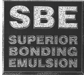 mark for SBE SUPERIOR BONDING EMULSION, trademark #77329625