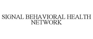 mark for SIGNAL BEHAVIORAL HEALTH NETWORK, trademark #77329697