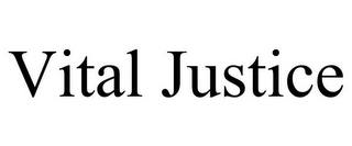 mark for VITAL JUSTICE, trademark #77337769