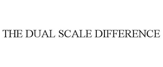 mark for THE DUAL SCALE DIFFERENCE, trademark #77338973