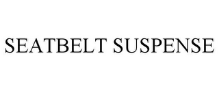 mark for SEATBELT SUSPENSE, trademark #77340362
