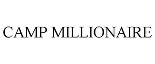 mark for CAMP MILLIONAIRE, trademark #77340688