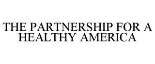 mark for THE PARTNERSHIP FOR A HEALTHY AMERICA, trademark #77341680