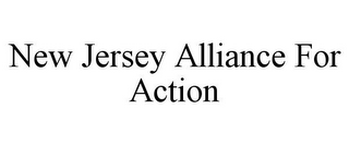 mark for NEW JERSEY ALLIANCE FOR ACTION, trademark #77344416