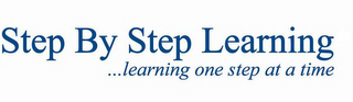 mark for STEP BY STEP LEARNING ...LEARNING ONE STEP AT A TIME, trademark #77348961