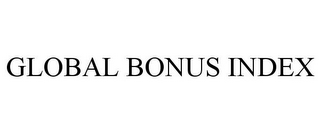 mark for GLOBAL BONUS INDEX, trademark #77350412