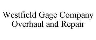 mark for WESTFIELD GAGE COMPANY OVERHAUL AND REPAIR, trademark #77351569