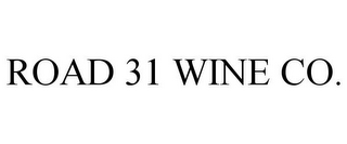 mark for ROAD 31 WINE CO., trademark #77351921