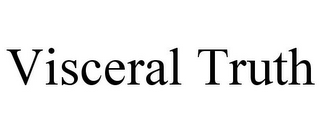 mark for VISCERAL TRUTH, trademark #77353302