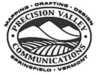 mark for MAPPING · DRAFTING · DESIGN · PRECISION VALLEY · COMMUNICATIONS SPRINGFIELD · VERMONT, trademark #77353825